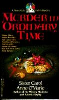 Murder in Ordinary Time : A Sister Mary Helen Mystery Carol Anne O'Marie