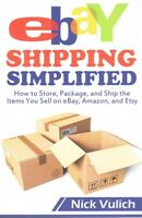 Ebay Shipping Simplified : How to Store, Package, and Ship the Items You Sell...
