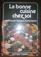 LA BONNE CUISINE CHEZ SOI 1000 recettes françaises et étrangères . gastronomie