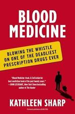 Blood Medicine: Blowing the Whistle on One of the Deadliest Prescription Drugs E