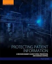 Protecting Patient Information: A Decision-Maker's Guide to Risk, Prevention, an
