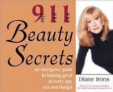 911 Beauty Secrets: An Emergency Guide to Looking