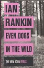 Even Dogs in the Wild: The New John Rebus by Ian Rankin (Paperback, 2015)