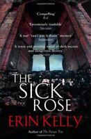 Sick Rose By Erin Kelly. 9781444703856