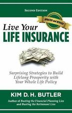 Live Your Life Insurance: By Kim D. H. Butler