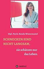 SCHNECKEN SIND NICHT LANGSAM,. Wintermantel, Natalie 9783734508172 New.#*=