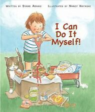 NEW - I Can Do It Myself! by Diane Adams