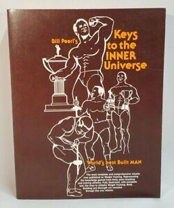 BILL PEARL'S KEYS TO THE INNER UNIVERSE - Bill Pearl - 1980  2nd Printing PB
