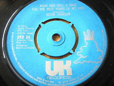 """KEVIN JOHNSON - ROCK AND ROLL I GAVE YOU THE BEST YEARS      7"""" VINYL"""