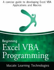 Beginning Excel VBA Programming: A concise guide to d... by Technologies, Iducat