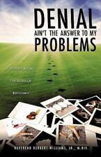 Denial Ain't the Answer to My Problems (Paperback or Softback)