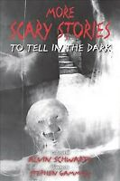 More Scary Stories to Tell in the Dark, Paperback by Schwartz, Alvin; Gammell...