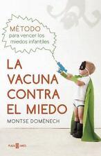 LA VACUNA CONTRA EL MIEDO : MÉTODO PARA VENCER LOS MIEDOS INFANTILES by...