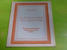 SOCIETE DES ATELIERS D'ART CHEZ SOI - LA VENTE EN GROS AUX MARCHANDS !!!!