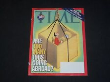 2004 MARCH 1 TIME MAGAZINE - ARE TOO MANY JOBS GOING ABROAD? - T 3162