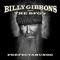 BILLY GIBBONS AND THE BFG'S Perfectamundo (2015) 11-trk CD BRAND NEW ZZ Top