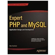 Expert Php and MySql : Application Design and Development by Marc Rochkind
