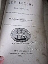 HISTORY of NEW LONDON, CONNECTICUT 1612-1852 1st. Caulkins. Americana antique