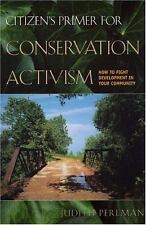 Citizen's Primer for Conservation Activism: How to Fight Development in Your Com