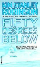 Fifty Degrees Below Robinson, Kim Stanley Mass Market Paperback
