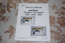 Factory Authorized Service Manual for Singer 353 and 354 Sewing Machines