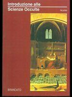 INTRODUZIONE ALLE SCIENZE OCCULTE di Peladan  - Brancato editore 1991