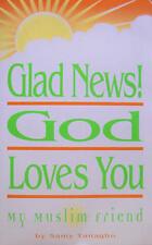 """Glad News! """"God Loves You, My Muslim Friend"""""""