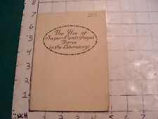 Vintage booklet: THE USE OF SUPER-CENTRIFUGAL FORCE in the lab, 40pgs, no date