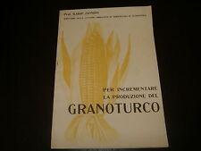 1934 PROF. ILARIO ZANNONI INCREMENTARE LA PRODUZIONE DEL GRANOTURCO ALESSANDRIA