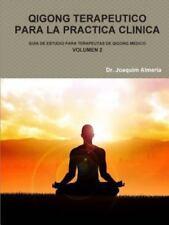 Qigong Terapeutico para la Practica Clinica Vol. 2 by Joaquim Almeria (2015,...