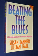 BEATING THE BLUES Susan Tanner SELF-HELP APPROACH TO OVERCOMING DEPRESSION Book