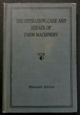 THE OPERATION, CARE AND REPAIR OF FARM MACHINERY- John Deere 11th Edition HC