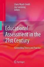 Educational Assessment in the 21st Century Wyatt-Smith Cumming 2009 NEW+FreePost