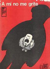 Quino. A mí no me grite. Del autor de Mafalda y Premio Principe de Asturias