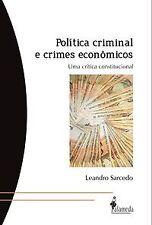 POLITICA CRIMINAL E CRIMES ECONOMICOS UMA CRITICA CONSTITUCI