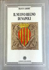 FRANCO ALBERTI IL NUOVO REGNO DI NAPOLI ALFREDO GUIDA 1996