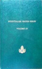 HOSPITALLER PRAYER SERIES-VOLUME III-PRAYERBOOK OF THE ORDER OF ST. JOHN OF GOD