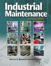 Industrial Maintenance by Michael E. Brumbach and Jeffrey A. Clade (2013,...
