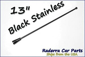 "13"" Black Stainless AM FM Antenna Mast FITS: 2002-2005 Chevrolet Venture"