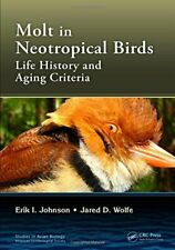 [P�F] Molt in Neotropical Birds Life History and Aging Criteria 1st Edition