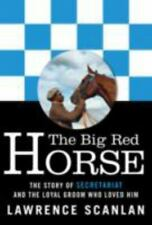 The Big Red Horse: The Story of Secretariat and th