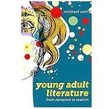 Young Adult Literature: From Romance to Realism: By Michael Cart