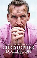 I Love the Bones of You: My Father And The Making Of ... by Eccleston, Christoph