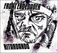 FRONT END LOADER - RITARDANDO [DIGIPAK] NEW CD