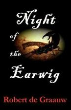 Night of the Earwig by Robert De Graauw (2012, Paperback)