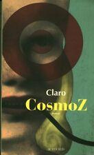 Livre Cosmoz Claro Actes Sud 2010 roman book