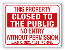 NO ENTRY WITHOUT PERMISSION-LAMC 41.24- Closed to the Public Sign