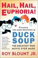 Hail, Hail, Euphoria! : Presenting the Marx Brothers in Duck Soup, the.
