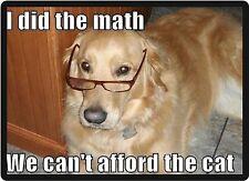 Funny Dog Humor Golden Retriever Can't Afford Cat Refrigerator Magnet
