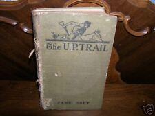 The U.P. Trail by Zane Grey 1918 Rare